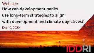 How can development banks use long-term strategies to align with development and climate objectives?