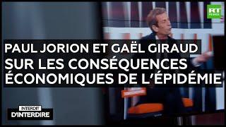Interdit d'interdire - Paul Jorion et Gaël Giraud sur les conséquences économique de l'épidémie