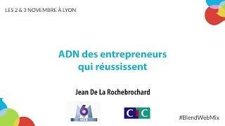 ADN des entrepreneurs qui réussissent