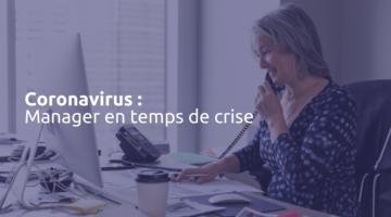 Coronavirus : manager en période de crise