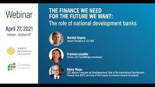 The Finance We Need for the Future We Want: The Role of National Development Banks