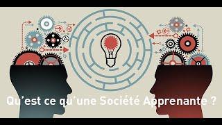 Qu'est ce qu'une Société Apprenante ?
